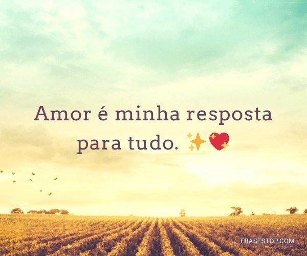 Amor é minha resposta...
