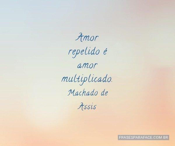 Amor repelido é amor...