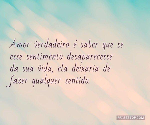 Amor verdadeiro é saber...