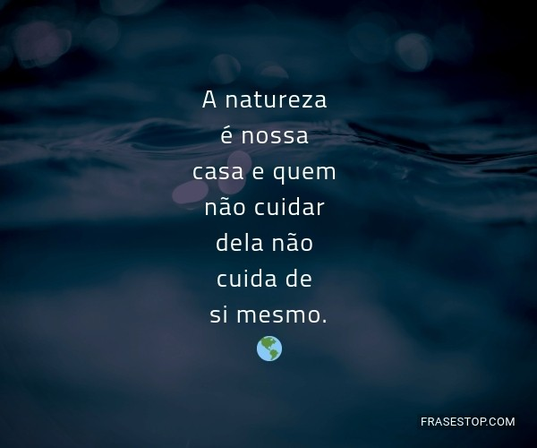 A natureza é nossa casa...