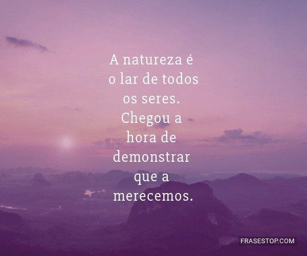 A natureza é o lar de...