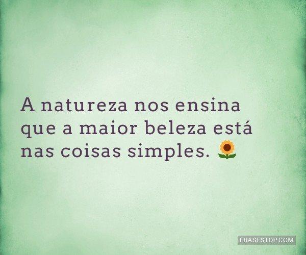 A natureza nos ensina que...