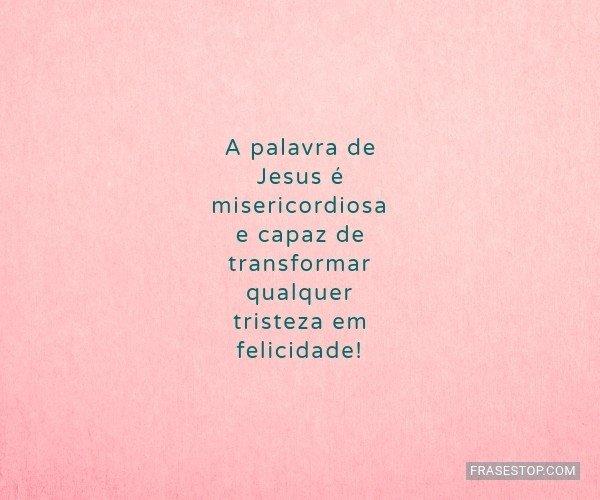 A palavra de Jesus é...