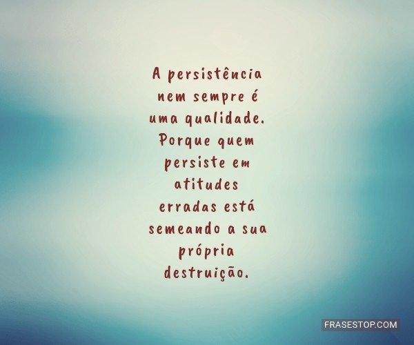 A persistência nem...