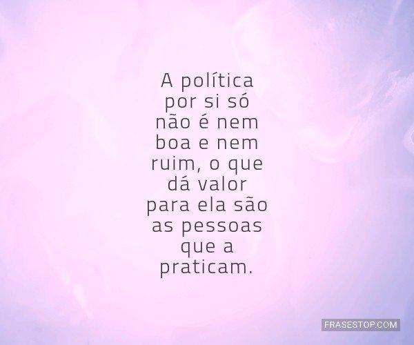 A política por si só...