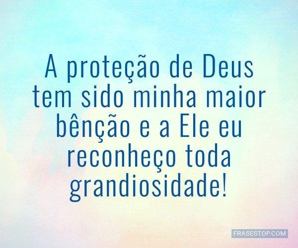 A proteção de Deus tem...