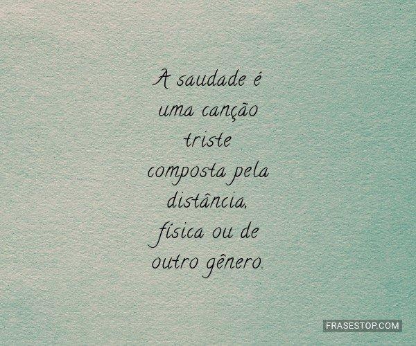 A saudade é uma canção...