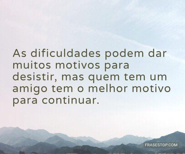 As dificuldades podem dar...