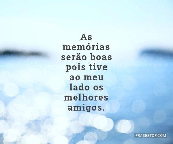 As memórias serão boas...