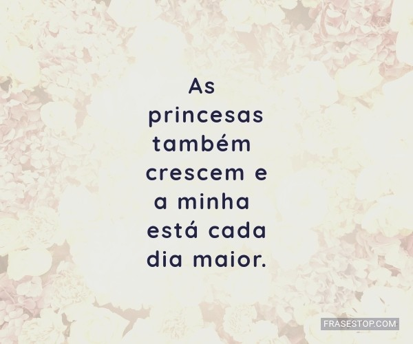 As princesas também...