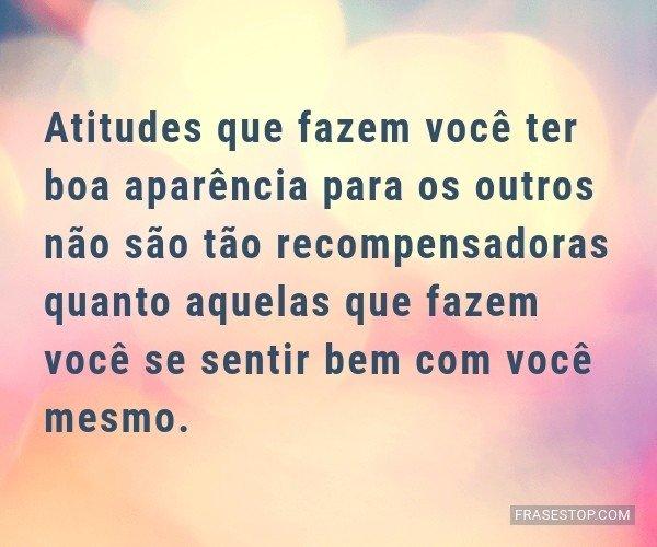 Atitudes que fazem você...
