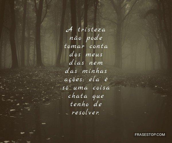A tristeza não pode...