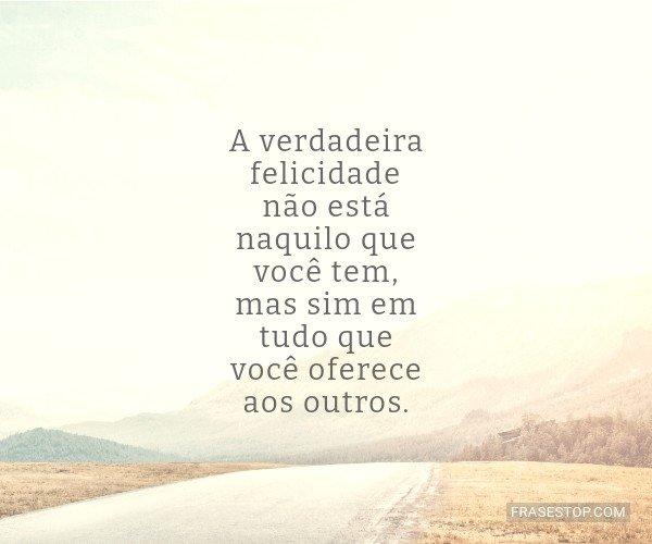 A verdadeira felicidade...