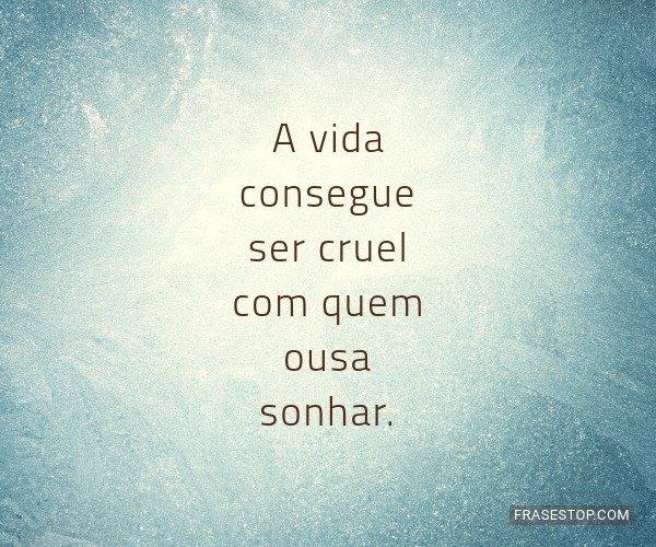 A vida consegue ser cruel...