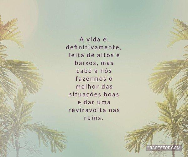 A vida é,...