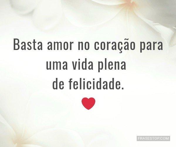 Basta amor no coração...