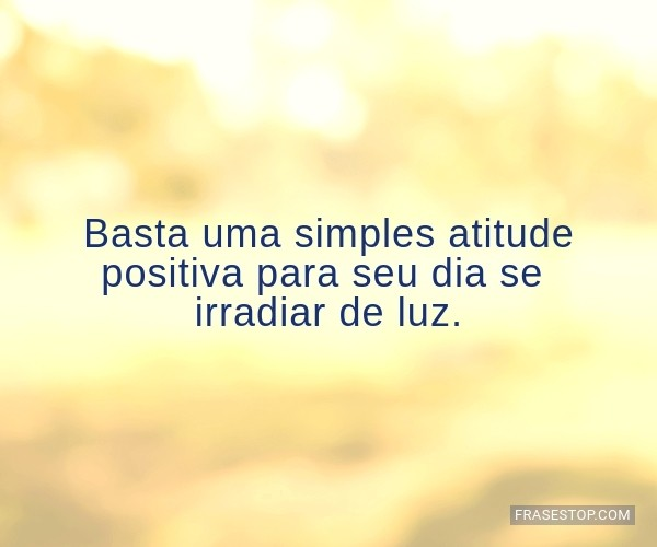 Basta uma simples atitude...