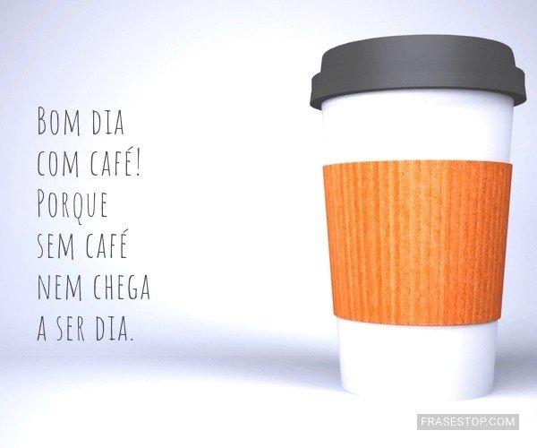 Bom dia com café! Porque...