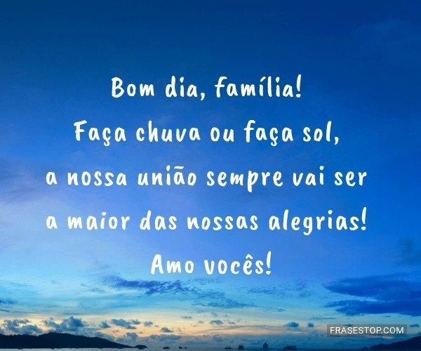 Bom Dia Familia: Faça Chuva Ou Faça Sol, Juntos Faremos O Dia Ser