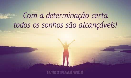 Com a determinação...