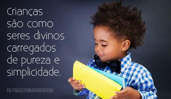 Crianças são como seres...