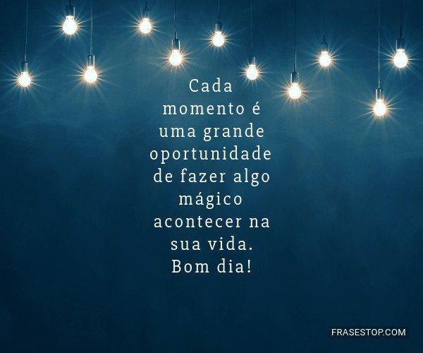 Cada momento é uma...