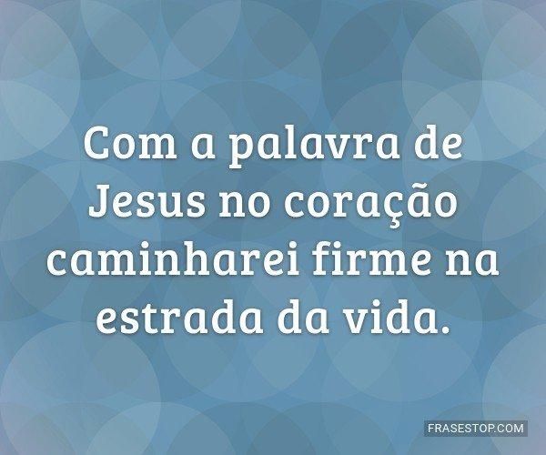 Com a palavra de Jesus no...