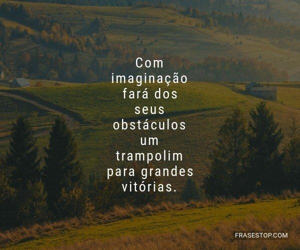 Com imaginação fará...