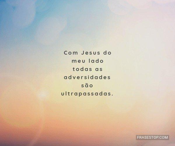 Com Jesus do meu lado...