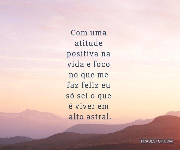Com uma atitude positiva...