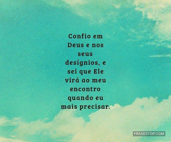 Confio em Deus e nos seus...