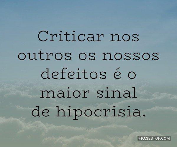 Criticar nos outros os...