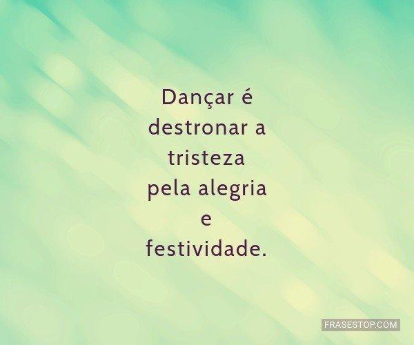 Dançar é destronar a...