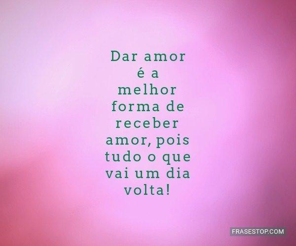Dar amor é a melhor...