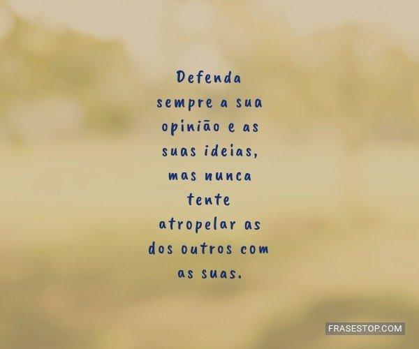 Defenda sempre a sua...