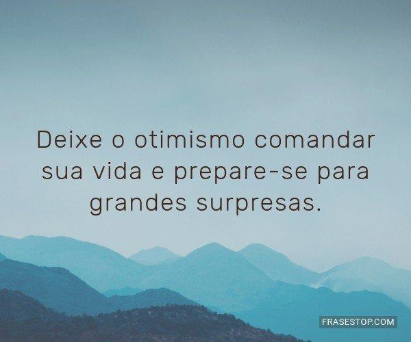 Deixe o otimismo comandar...