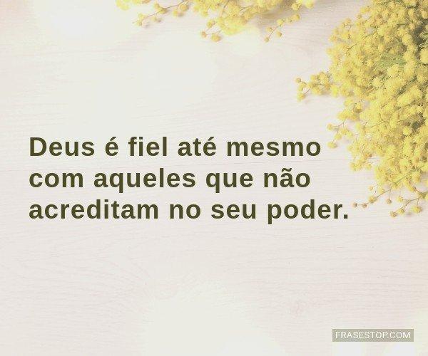 Deus é fiel até mesmo...