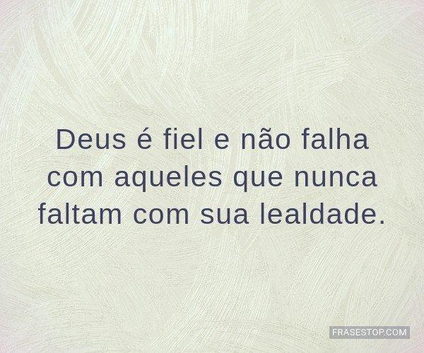 Deus é fiel e não falha...