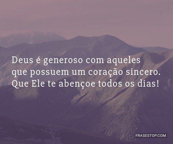 Deus é generoso com...