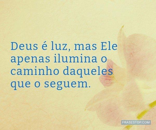 Deus é luz, mas Ele...
