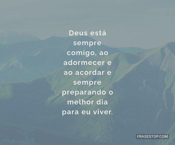 Deus está sempre comigo,...