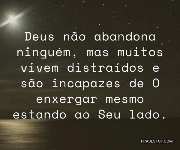 Deus não abandona...