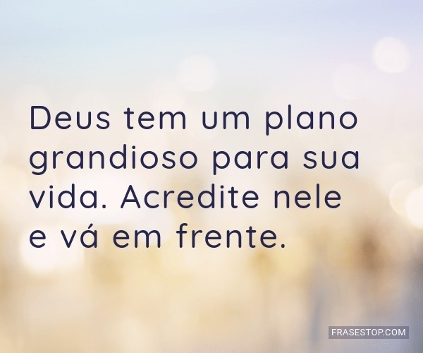 Deus tem um plano...