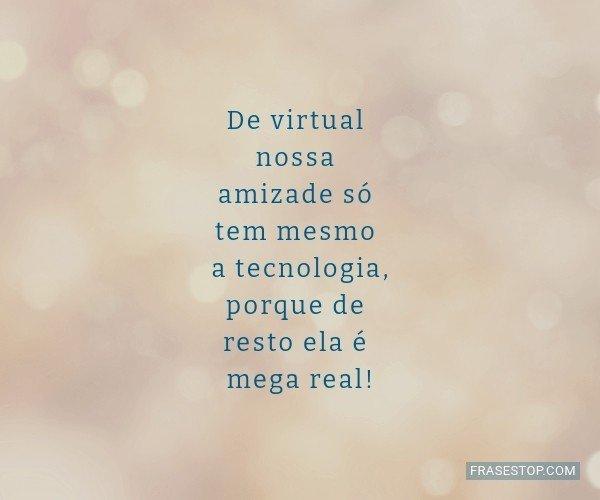 De virtual nossa amizade...