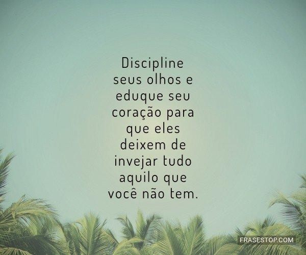 Discipline seus olhos e...