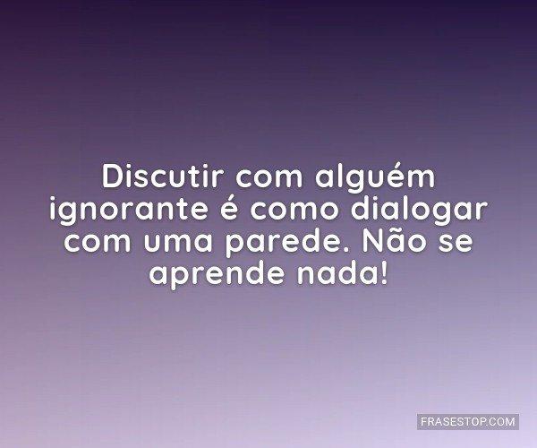 Discutir com alguém...