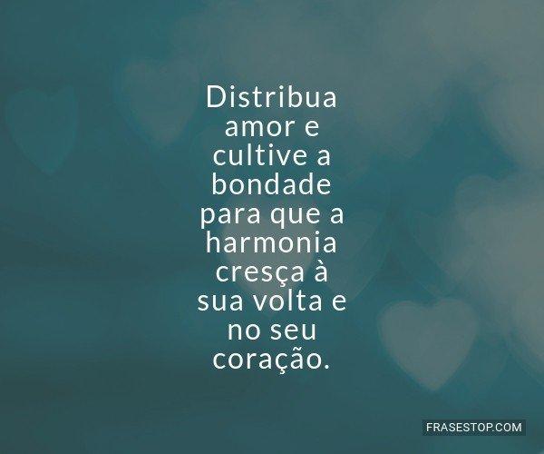 Distribua amor e cultive...