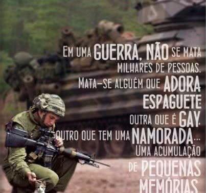 Em uma guerra não se...