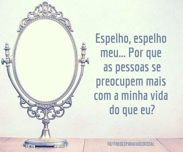 Espelho, espelho meu......