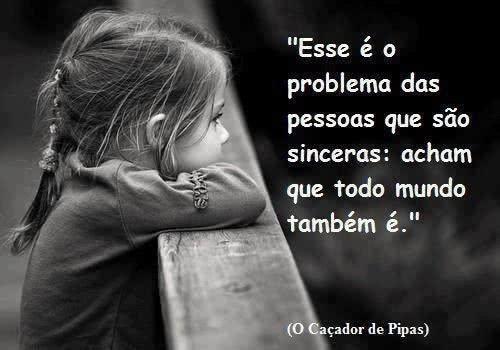 Esse é o problema das...